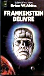Aldiss - Frankenstein délivré.