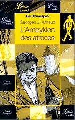 Arnaud G.-j - L`antizyklon des atroces. Le Poulpe.