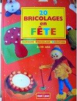 Balart Maté et Collectif - 20 bricolages en fête.