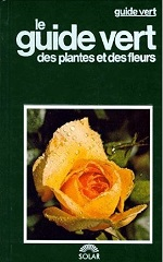 Bianchini - Le guide vert des plantes et des fleurs.