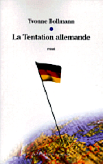 Bollmann Yvonne - La tentation allemande.