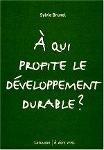 Brunet Sylvie - A qui profite le développement durable.