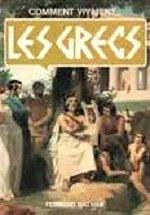 Crosher Judith - Comment vivaient les Grecs.