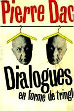 Dac - Dialogues en forme de tringle.