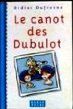 Dufresne Didier - Le canot des Dubulot