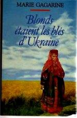 Gagarine-Blonds étaient Les blés d`Ukraine.