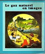 GUERIN Pierre - Le gaz naturel en images