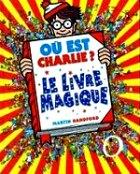 Handford Martin - Le livre magique. Où est Charlie