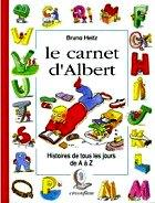 Heitz Bruno - Le carnet d`Albert histoires de tous les jours de A à Z