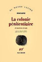 Kafka - La colonie pénitentiaire.