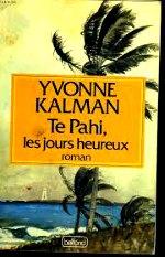 Kalman - Te Pahi les jours heureux.