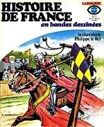 Lécureux Roger - La chevalerie Philippe le Bel. Histoire de France .7