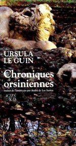 Le Guin - Chroniques orsiniennes.