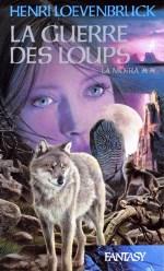 Loevenbruck - La guerre des loups.