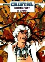Marcello, Maric - cristal 4. Sortilèges à Bahia