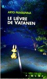 Paasilinna- Le-lièvre de Vatanen.