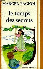 Pagnol - Le temps des secrets.
