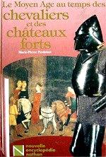 Perdrizet Marie-Pierre - Le Moyen-âge au temps des chevaliers et des châteaux forts-