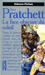 Pratchett - La face obscure du soleil.