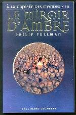 Pullman - Le miroir d`ambre.