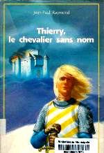 Raymond- Thierry le chevalier sans nom.