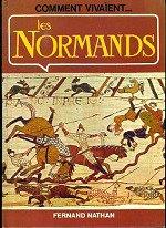 Rooke Patrick - Comment vivaient les Normands