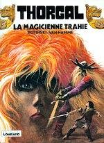Rosinski - La magicienne trahie. Thorgal.1