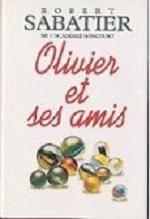 Sabatier - Olivier et ses amis.