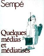Sempé Jean-Jacques - Quelques médias et médiatisés