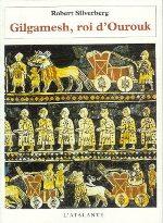 Silverberg - Gilgamesh, roi d`Ourouk.