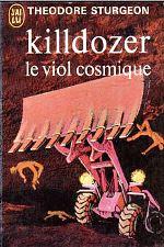 Sturgeon - Killdozer, le viol cosmique.