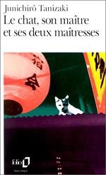 Tanizaki - Le chat, son maître et ses deux maîtresses.